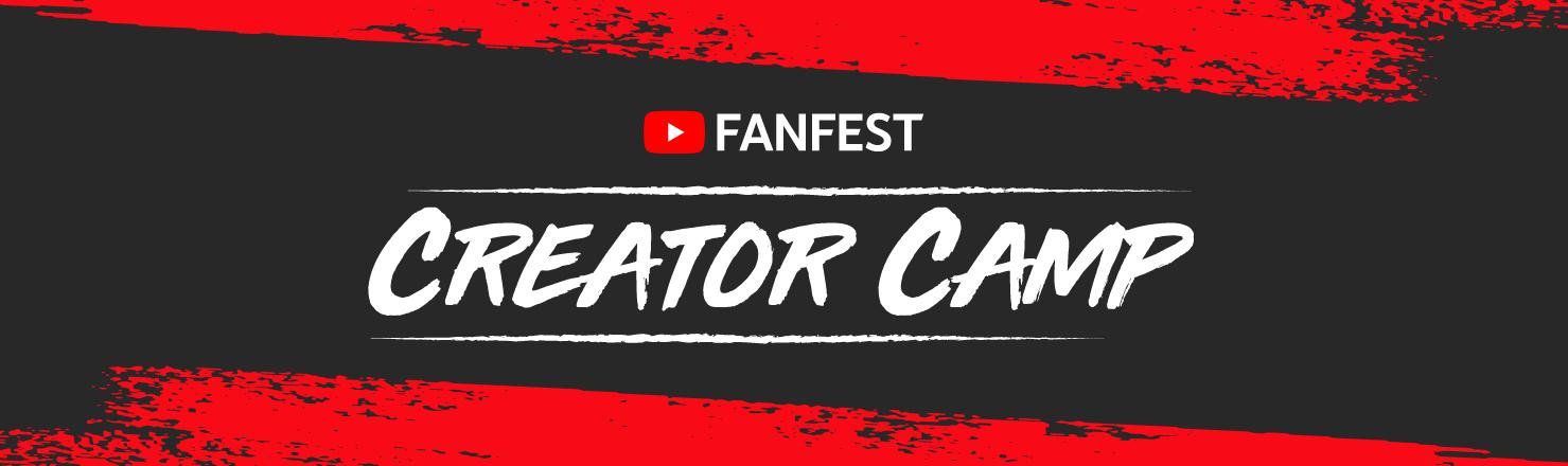 YouTube FANFEST CREATOR CAMP